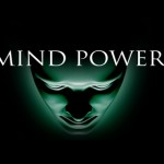 It is Mind Power.