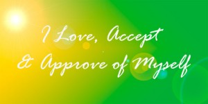 Affirmations-I love accept and approve of myself