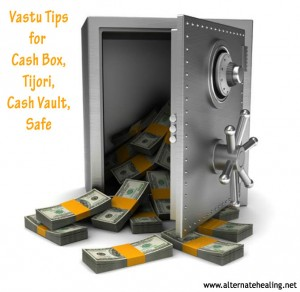 Vastu Tips for Cash Box, Tijori, Cash Vault, Locker or Safe - Alternate Healing