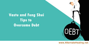 #AlternateHealing - #Vastu and #FengShui #Tips to Overcome Debt